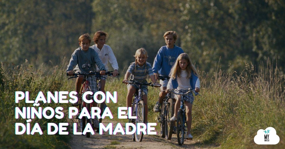 Planes con niños para el día de la Madre - Mywatch
